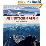 Die deutschen Alpen aus der Luft