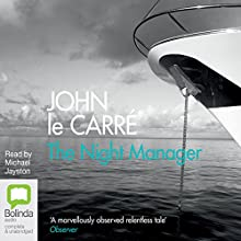 The Night Manager Audiobook by John le Carré Narrated by Michael Jayston