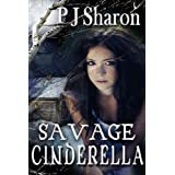 Savage Cinderella ~ PJ Sharon
