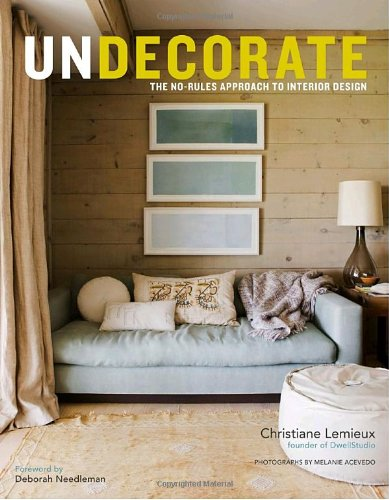 51tqtFnRoUL Undecorate: The No Rules Strategy to Interior Style Critiques