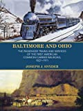 Baltimore and Ohio: The Passenger Trains and Services of Americas First Common-Carrier Railroad, 1827-1971