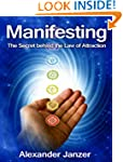 Manifesting: The Secret behind the La...