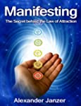 Manifesting: The Secret behind the La...