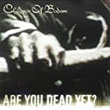 Children Of Bodom Are You Dead Yet [VINYL]