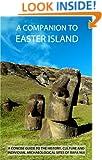A Companion To Easter Island (Guide To Rapa Nui)