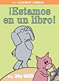 ¡Estamos en un libro! (Spanish Edition) (An Elephant and Piggie Book)