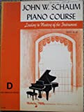 John W. Schaum Piano Course D: The Orange Book