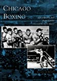 img - for Chicago Boxing (IL) (Images of Sports) book / textbook / text book