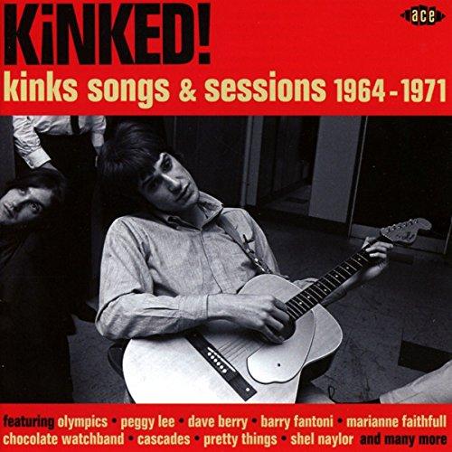 Kinked! - Kinks Songs & Sessions 1964-1971