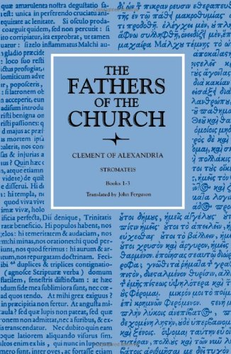 Stromaties, Books One to Three (Fathers of the Church (Paperback))