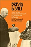 R. E. F. Smith Bread and Salt: A Social and Economic History of Food and Drink in Russia