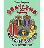[ { BRAYLING: THE BEGINNING READ-N-COLOR STORYBOOK } ] by Bergman, Teresa (AUTHOR) Sep-17-2012 [ Paperback ]