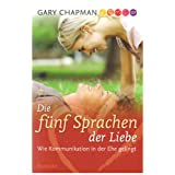Die fnf Sprachen der Liebe. Wie Kommunikation in der Ehe gelingtvon &#34;Gary Chapman&#34;