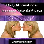 Daily Affirmations: Increase Your Self-Love | Zhanna Hamilton
