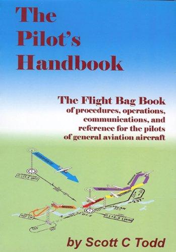 The Pilot's Handbook: The Flight Bag Book (Aviation Skills Piloting)