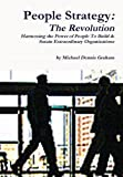 img - for People Strategy: The Revolution - Harnessing the Power of People to Build and Sustain Extraordinary Organizations book / textbook / text book