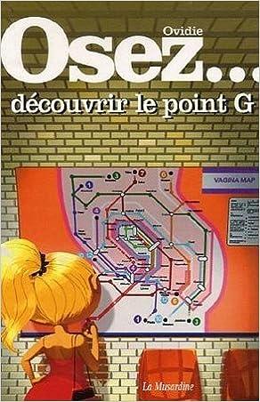 Osez... découvrir le point G