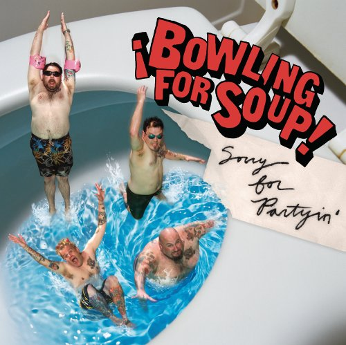 BOWLING FOR SOUP - Sorry For Partyin - Zortam Music