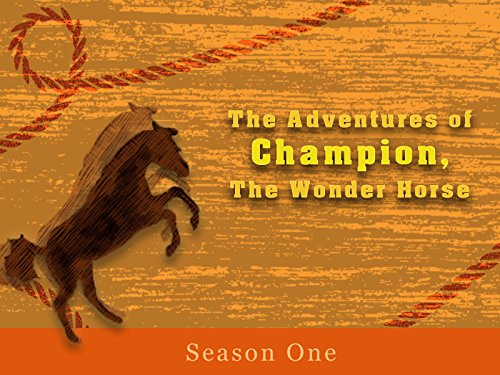 The Adventures of Champion, The Wonder Horse - Season 1