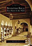 img - for Boomtime Boca: Boca Raton in the 1920s (FL) (Images of America) book / textbook / text book