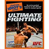 img - for The Complete Idiot's Guide to Ultimate Fighting book / textbook / text book