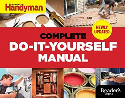 The Complete Do-it-Yourself Manual Newly Updated from Reader's Digest