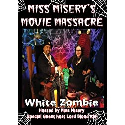 Miss Misery's Movie Massacre: White Zombie