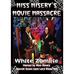 Miss Misery's Movie Massacre: White Zombie