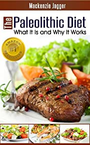 Paleolithic Diet - What It Is and Why It Works
