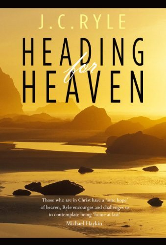 Heading for Heaven by J C Ryle (2009-11-01)