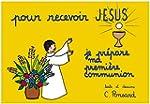 Pour recevoir J�sus je pr�pare ma pre...