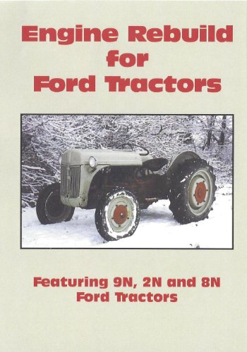 Engine Rebuild For Ford Tractors: 9N, 2N And 8N Series