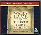 img - for The Hour I First Believed by Wally Lamb Unabridged CD Audiobook book / textbook / text book