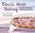 Beach House Baking: An Endless Summer...