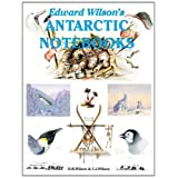 Edward Wilson's Antarctic Notebooksby David M. Wilson