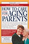 How to Care for Aging Parents, 3rd Ed...
