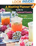 A Meeting Planner's Guide to Catered...