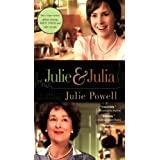 Julie and Julia: My Year of Cooking Dangerously ~ Julie Powell