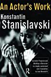 img - for An Actor's Work: A Student's Diary by Stanislavski. Konstantin ( 2009 ) Paperback book / textbook / text book