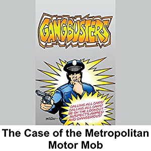 Gangbusters: The Case of the Metropolitan Motor Mob Radio/TV Program