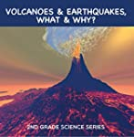 Volcanoes & Earthquakes, What & Why?...