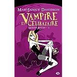 Queen Betsy, tome 1 : Vampire et c�libatairepar Mary Janice Davidson