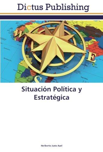 Situación Política y Estratégica  [Auel, Heriberto Justo] (Tapa Blanda)