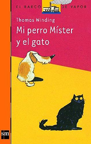Mi perro Mister y el gato/ My Dog Mister and Cat (El Barco De Vapor) (Spanish Edition) (Mister Gato compare prices)