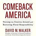 Comeback America: Turning the Country Around and Restoring Fiscal Responsibility Audiobook by David M. Walker Narrated by Bob Walter