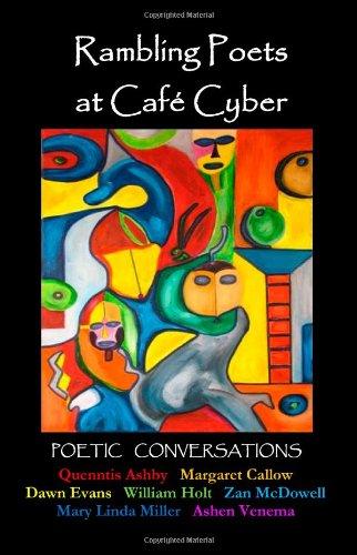 Rambling Poets at Café Cyber: Poetic Conversations (Volume 1)