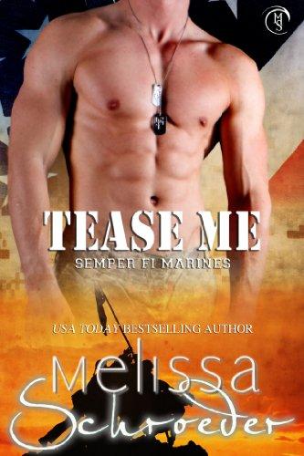 Tease Me (Semper Fi Marines) by Melissa Schroeder