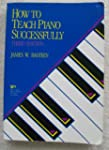How to Teach Piano Successfully (Thir...