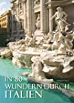 In 80 Wundern durch Italien: Bildband...