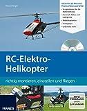 RC-Elektro Helikopter: richtig montieren, einstellen und fliegen (Buch mit DVD)